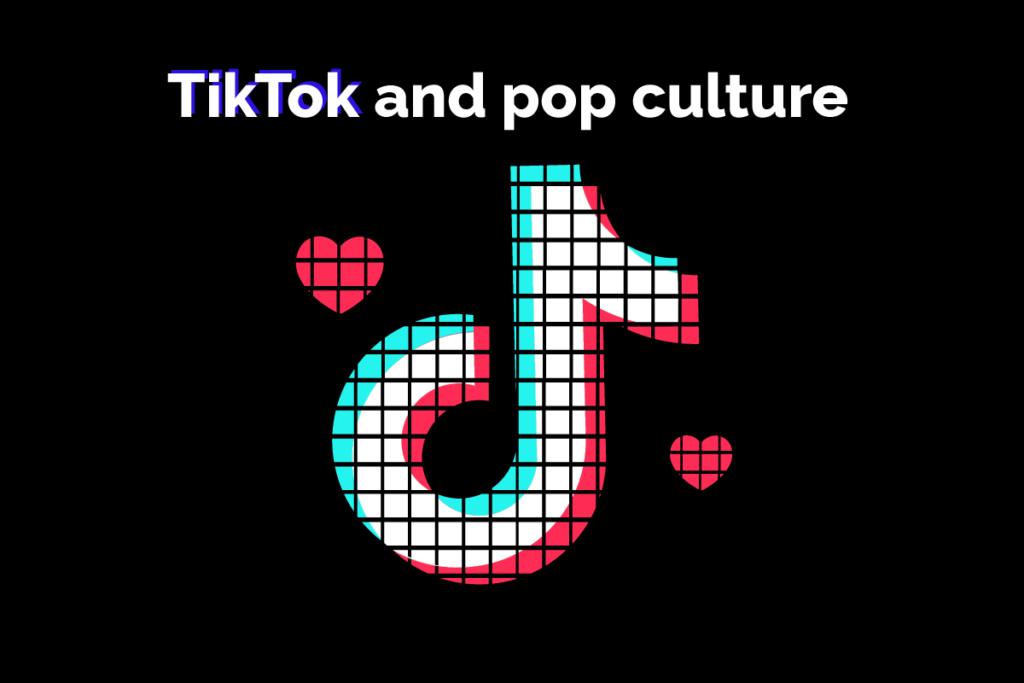 tiktok's influence on popculture